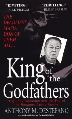 King of the Godfathers By DeStefano, Anthony M.