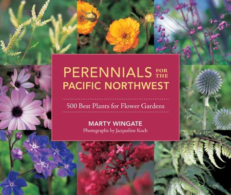 Perennials for the Pacific Northwest By Wingate, Marty